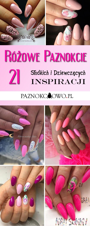 Rozowe Paznokcie Top 21 Inspiracji Na Dziewczecy I Slodki Manicure