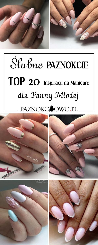 Slubne Paznokcie Top 20 Inspiracji Na Manicure Dla Panny Mlodej