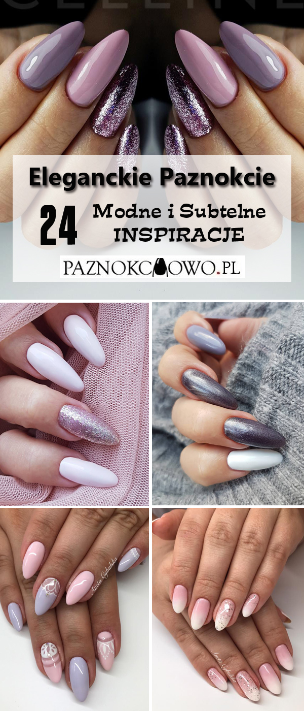 Eleganckie Paznokcie Top 24 Subtelne I Modne Inspiracje Na Manicure