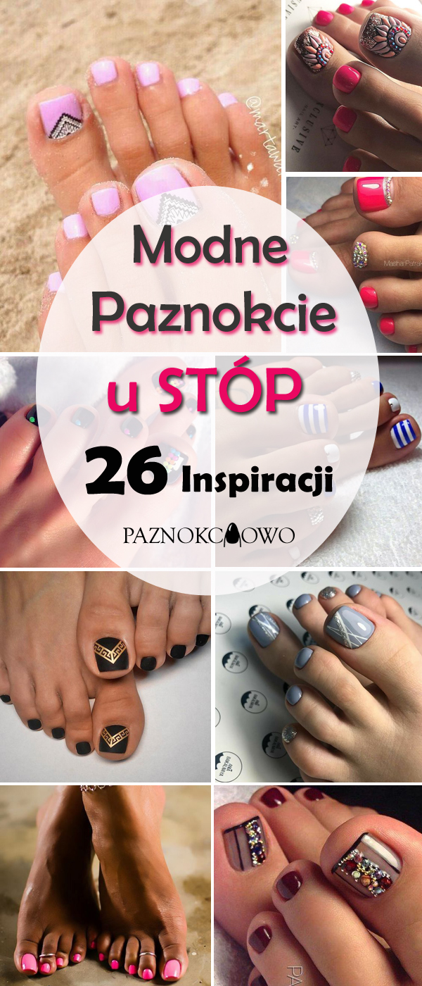 Modne Paznokcie U Stop Top 26 Inspiracji Na Piekny Pedicure