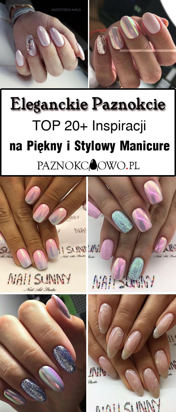 Eleganckie Paznokcie Top 20 Inspiracji Na Stylowy I Modny Manicure