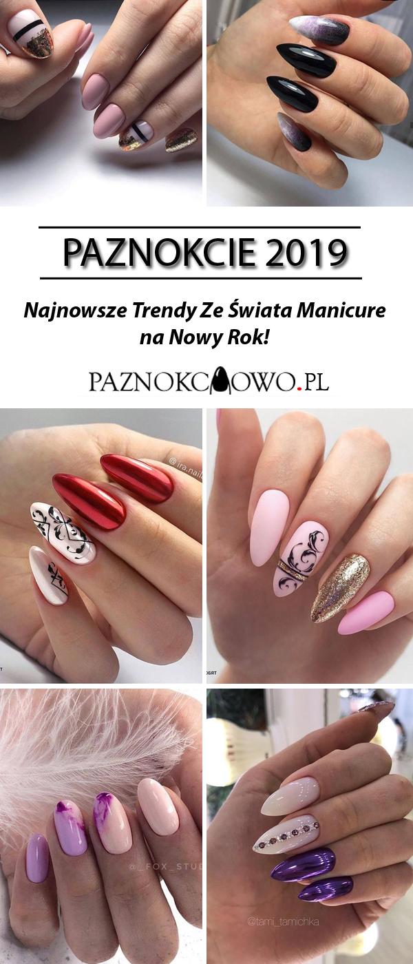 Paznokcie 2019 Najnowsze Trendy Ze Swiata Manicure Na Nowy Rok